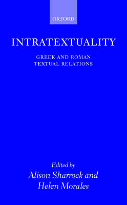 Intratextuality: Greek and Roman Textual Relations (Hardback)