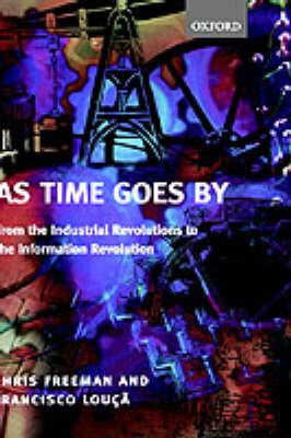 As Time Goes By: From the Industrial Revolutions to the Information Revolution (Hardback)