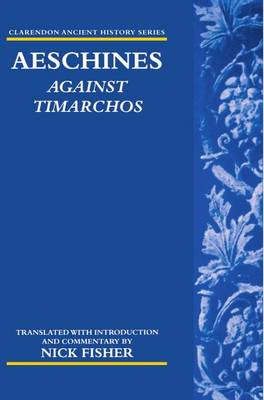 Aeschines: Against Timarchos - Clarendon Ancient History Series (Paperback)