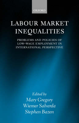 Labour Market Inequalities: Problems and Policies of Low-Wage Employment in International Perspective (Hardback)