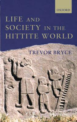 Life and Society in the Hittite World (Hardback)