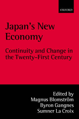 Japan's New Economy: Continuity and Change in the Twenty-First Century (Hardback)