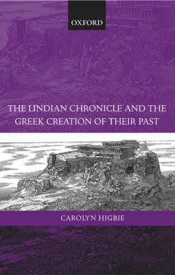 The Lindian Chronicle and the Greek Creation of their Past (Hardback)