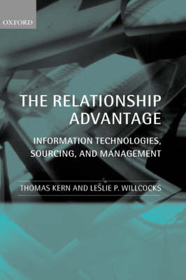 The Relationship Advantage: Information Technologies, Sourcing, and Management (Hardback)