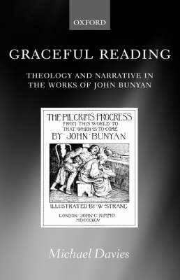 Graceful Reading: Theology and Narrative in the Works of John Bunyan (Hardback)