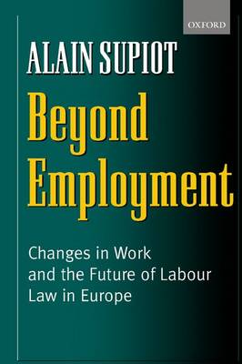 Beyond Employment: Changes in Work and the Future of Labour Law in Europe (Paperback)