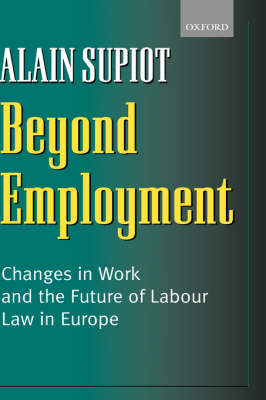 Beyond Employment: Changes in Work and the Future of Labour Law in Europe (Hardback)