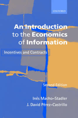 An Introduction to the Economics of Information: Incentives and Contracts (Hardback)