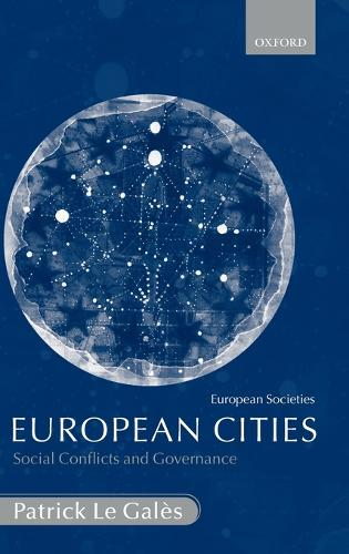European Cities: Social Conflicts and Governance - European Societies (Hardback)