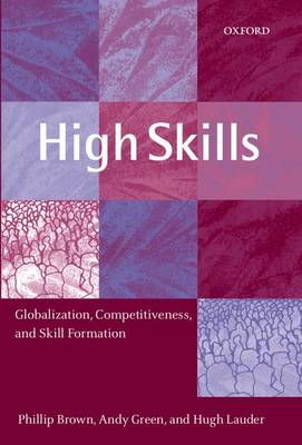 High Skills: Globalization, Competitiveness, and Skill Formation (Paperback)