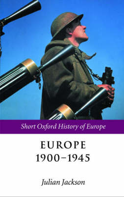 Europe 1900-1945 - The Short Oxford History of Europe (Paperback)
