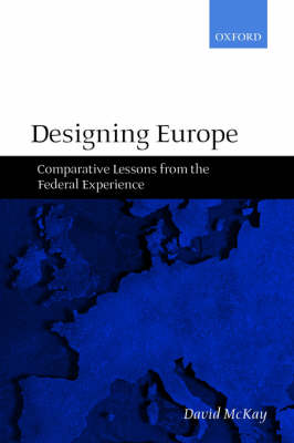 Designing Europe: Comparative Lessons from the Federal Experience (Paperback)