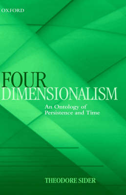 Four-Dimensionalism: An Ontology of Persistence and Time (Hardback)