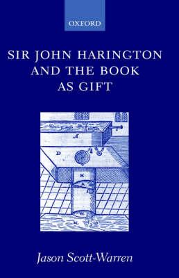 Sir John Harington and the Book as Gift (Hardback)