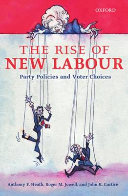 The Rise of New Labour: Party Policies and Voter Choices (Paperback)