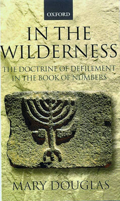 In the Wilderness: The Doctrine of Defilement in the Book of Numbers (Paperback)