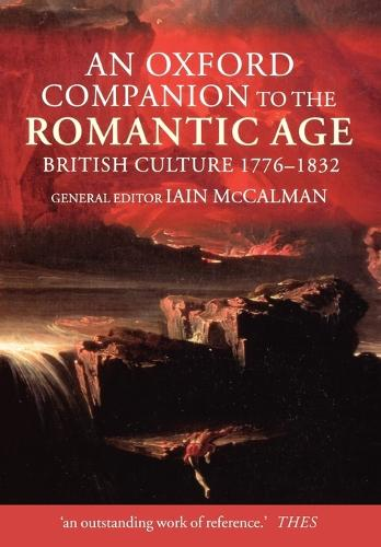 An Oxford Companion to the Romantic Age: British Culture, 1776-1832 (Paperback)