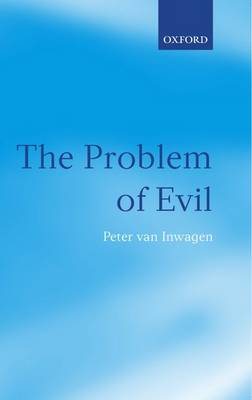 The Problem of Evil: The Gifford Lectures delivered in the University of St Andrews in 2003 (Hardback)
