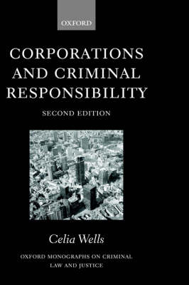 Corporations and Criminal Responsibility - Oxford Monographs on Criminal Law and Justice (Paperback)