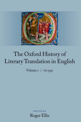 The Oxford History of Literary Translation in English: Volume 1: To 1550 - Oxford History of Literary Translation in English 1 (Hardback)