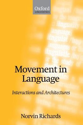 Movement in Language: Interactions and Architectures (Paperback)