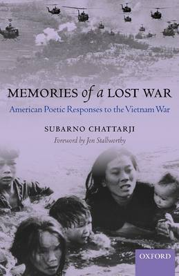 Memories of a Lost War: American Poetic Responses to the Vietnam War - Oxford English Monographs (Paperback)