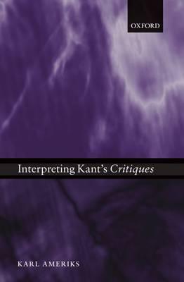 Interpreting Kant's Critiques (Paperback)