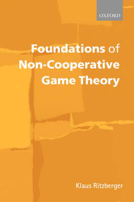 Foundations of Non-Cooperative Game Theory (Hardback)