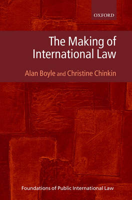 The Making of International Law - Foundations of Public International Law (Hardback)