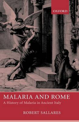 Malaria and Rome: A History of Malaria in Ancient Italy (Hardback)