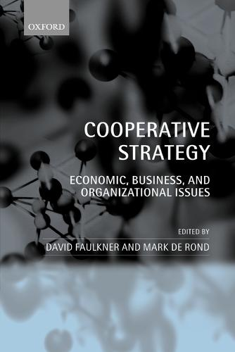 Cooperative Strategy: Economic, Business, and Organizational Issues (Paperback)