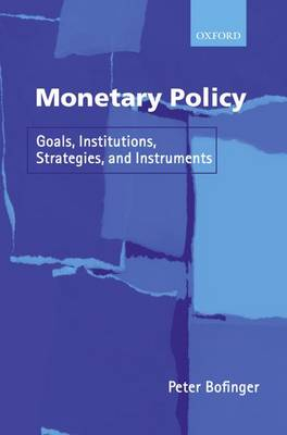 Monetary Policy: Goals, Institutions, Strategies, and Instruments (Paperback)