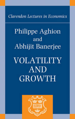 Volatility and Growth - Clarendon Lectures in Economics (Hardback)
