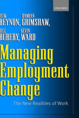 Managing Employment Change: The New Realities of Work (Hardback)