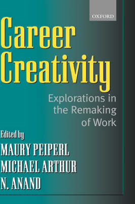 Career Creativity: Explorations in the Remaking of Work (Hardback)