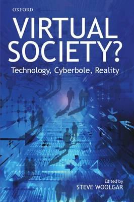 Virtual Society?: Technology, Cyberbole, Reality (Paperback)