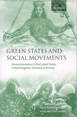 Green States and Social Movements: Environmentalism in the United States, United Kingdom, Germany, and Norway (Paperback)