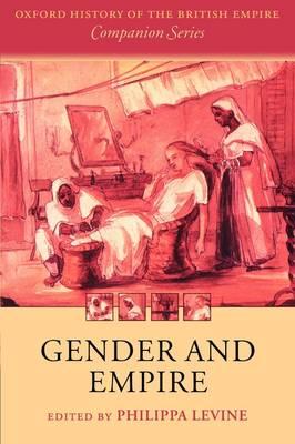 Gender and Empire - Oxford History of the British Empire Companion Series (Hardback)