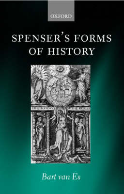 Cover of the book, Spenser's Forms of History: Elizabethan Poetry and the 'state of Present Time'.