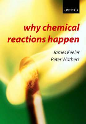 Why Chemical Reactions Happen (Paperback)