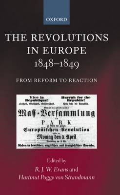 The Revolutions in Europe, 1848-1849: From Reform to Reaction (Paperback)