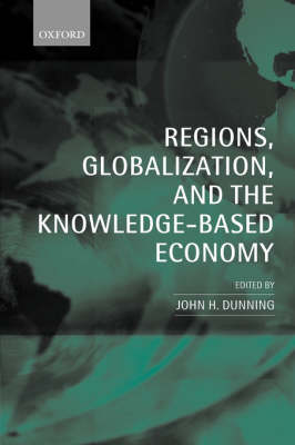 Regions, Globalization, and the Knowledge-Based Economy (Paperback)