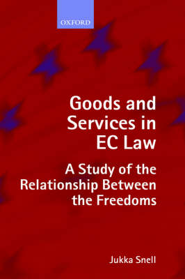 Goods and Services in EC Law: A Study of the Relationship Between the Freedoms (Hardback)