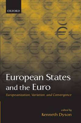 European States and the Euro: Europeanization, Variation, and Convergence (Paperback)