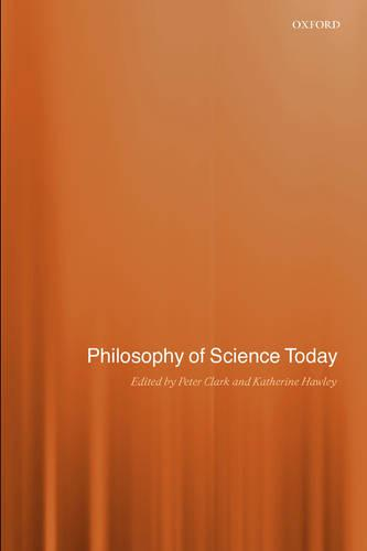 Philosophy of Science Today (Hardback)