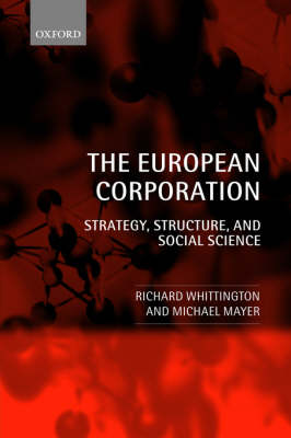 The European Corporation: Strategy, Structure, and Social Science (Paperback)