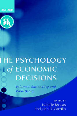 The The Psychology of Economic Decisions: The Psychology of Economic Decisions Rationality and Well-Being Volume 1 (Hardback)