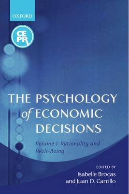 The The Psychology of Economic Decisions: The Psychology of Economic Decisions Rationality and Well-Being Volume 1 (Paperback)