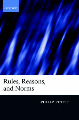 Rules, Reasons, and Norms: Selected Essays (Hardback)
