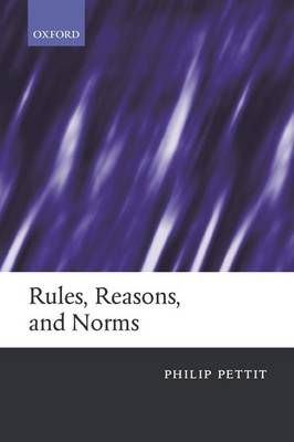 Rules, Reasons, and Norms (Paperback)